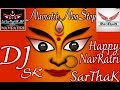 || Navaratri || Nonstop || Remix By DJ SarThak Sk JBP || Top DJ Jbp Song Collection ||