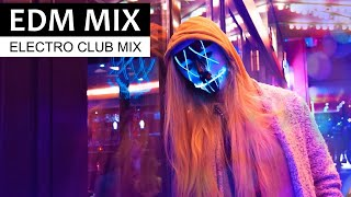 EDM CLUB MIX - Electro House & Party Dance Music 2019