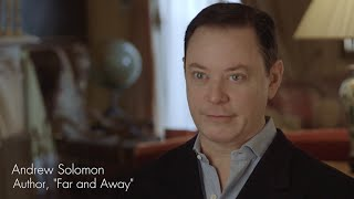 FAR AND AWAY with Andrew Solomon
