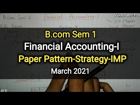 Financial Accounting   Paper Pattern-Strategy-IMP   B.com Sem 1   March 2021