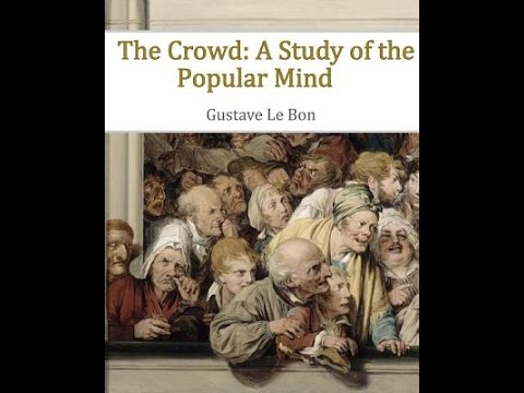 Gustave Le Bon :The Crowd Book 1 of 3 Audio book
