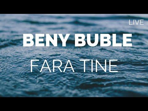 Beny Buble- Fara tine
