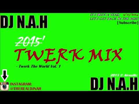 2015 Twerk Mix - DJ N.A.H