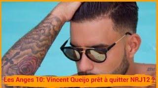 Les Anges 10: Vincent Queijo prêt à quitter NRJ12 ?