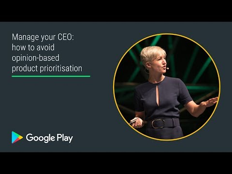 Manage your CEO: how to avoid opinion-based product prioritization (Apps track - Playtime EMEA 2017)