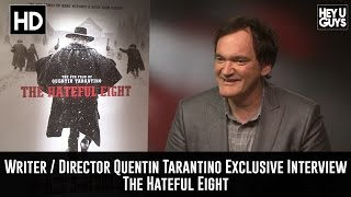 Quentin Tarantino Exclusive Interview - The Hateful Eight