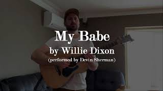 My Babe by Willie Dixon (cover by Devin Sherman)