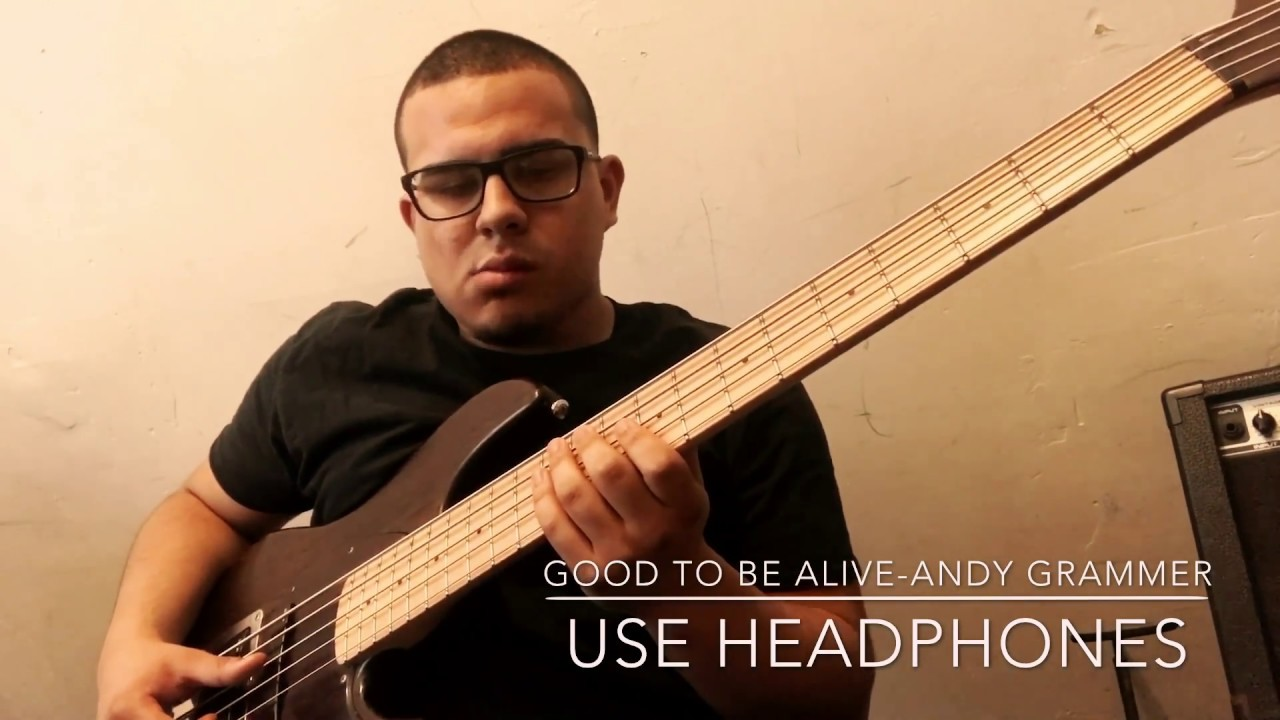 Andy grammer good to be alive hallelujah bass cover