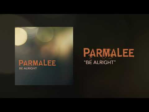 Parmalee - Be Alright (Official Audio)