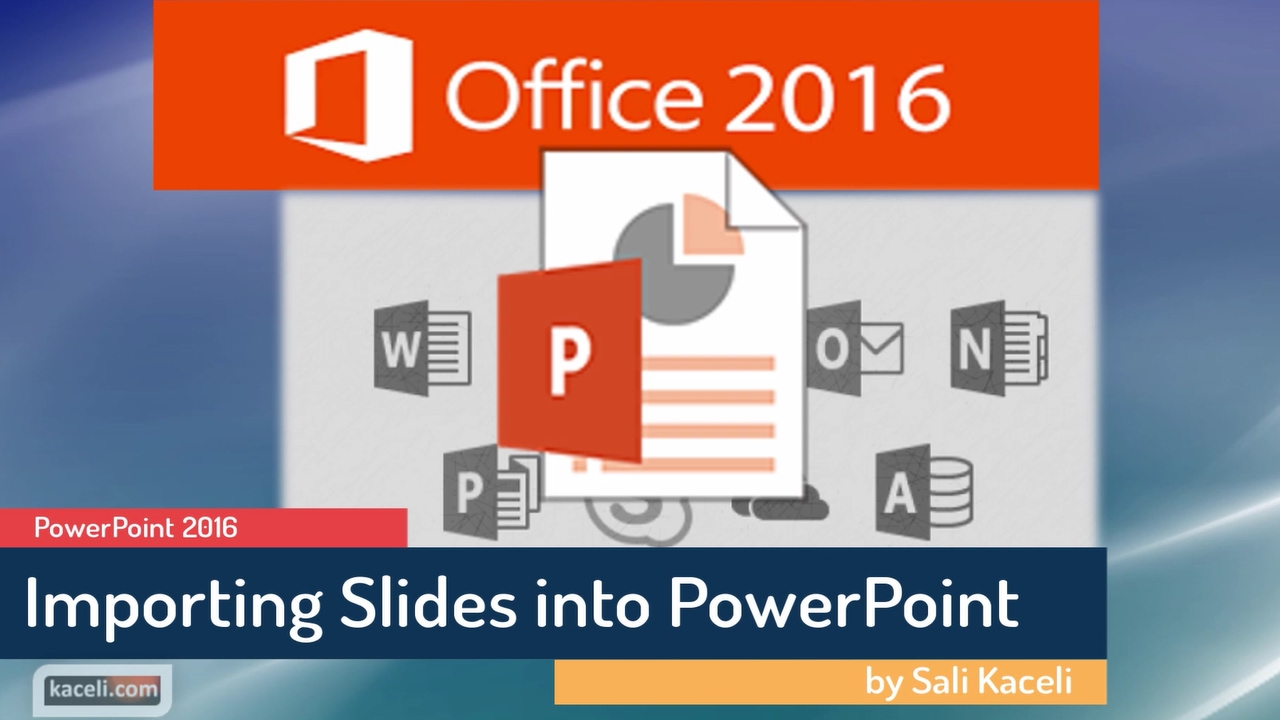PowerPoint 2016 Tutorial: Reusing, Importing Slides From Another  Presentation (p5 Of 30)
