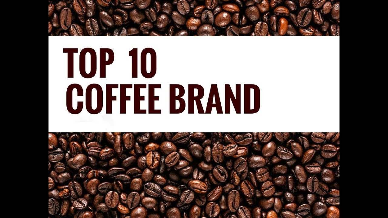 420b7bb94c6 TOP10 BEST COFFEE BRANDS IN THE WORLD 2018 - YouTube