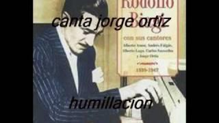 HUMILLACION-RODOLFO BIAGI-JORGE ORTIZ