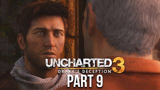 UNCHARTED 3 DRAKE'S DECEPTION Gameplay Walkthrough Part 9 - SULLLLYYYY  !!!!