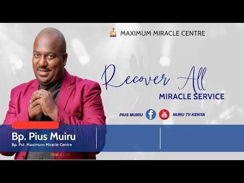 TRANSFORMATION MIRACLE SERVICE - BSP. PIUS MUIRU :SERMONS 2018