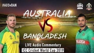 Australia vs Bangladesh #AUSvBAN - LIVE Audio Commentary - AIR - ICC Cricket World Cup 2019
