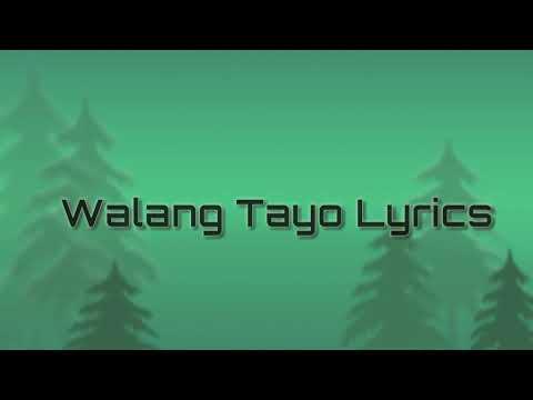 Walang Tayo Lyrics