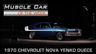 Muscle Car Of The Week Video Episode #150: 1970 Chevrolet Nova Yenko Deuce