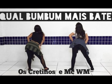 Qual Bumbum Mais Bate - Os Cretinos e Mc WM - Coreografia by: Move Yourself