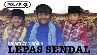 LEPAS SENDAL #polapike (FILM PENDEK NGAPAK KEBUMEN)