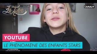 Youtube : Le phénomène des enfants stars - Le Tube du 25/11 – CANAL+