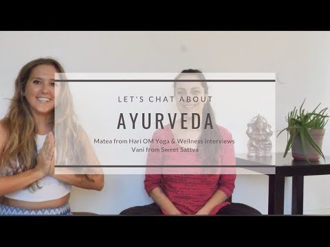 Video: What is Ayurveda and how to practice it?