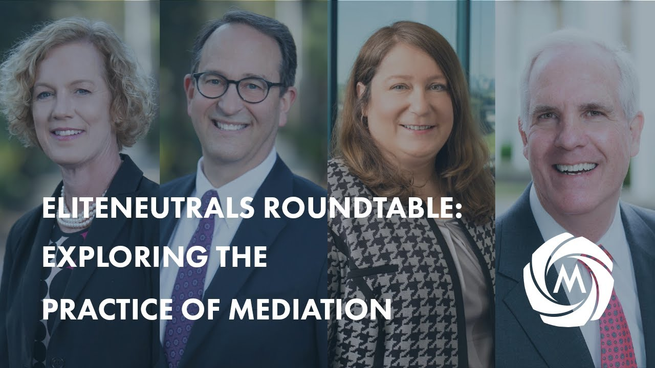 Elite Neutrals Roundtable: Exploring the Practice of Mediation video