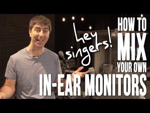 Mixing In Ear Monitors - Singer Edition