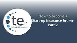 How to become an Independent UK Insurance Broker- Part 2
