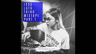 Video ISSA LATU THING MIXTAPE PART 1 🎶 download MP3, 3GP, MP4, WEBM, AVI, FLV Agustus 2019