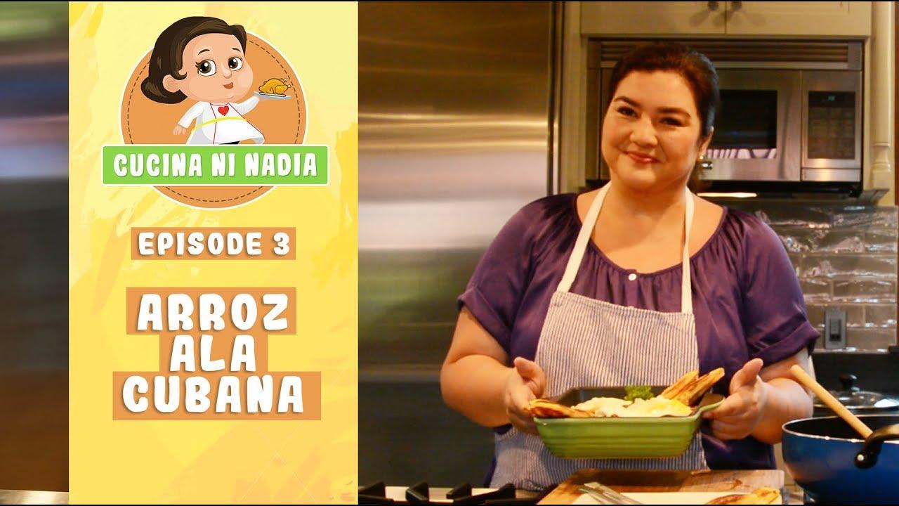Cucina Ni Nadia Arroz Ala Cubana Episode 3 Youtube