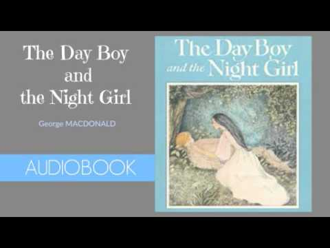 The Day Boy and the Night Girl by George MacDonald - Audiobook