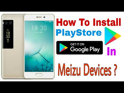 How To Install PlayStore In Meizu Mobiles   100% Gurantee