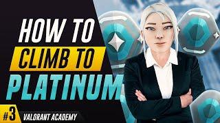 Valorant Academy #3 : H๐w To Climb To Platinum