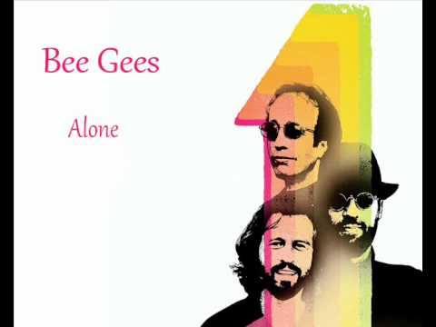 Bee Gees - Alone  *HQ*