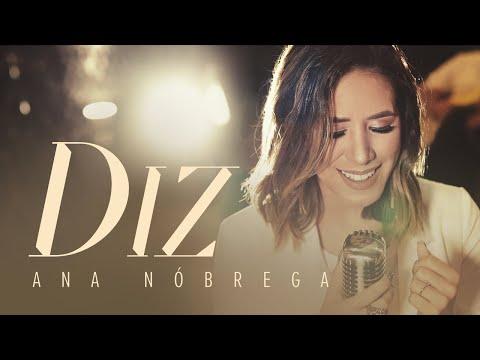 DIZ (YOU SAY) | Ana Nóbrega