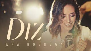 DIZ (YOU SAY)   Ana Nóbrega