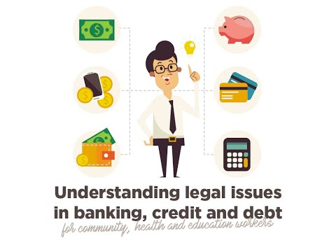 Understanding legal issues in banking, credit and debt