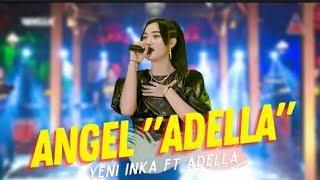 Yeni inka ft. Adella-ANGEL(OFFICIAL MUSIC VIDIO ANEKA SAFARI) || denni caknan ft. Cak percil