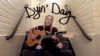 Dyin' Day - live from in a stairwell (original)