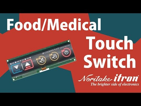 Noritake Touch Switch: Thin Film Technology Fine Pattern Design - Food/Medical Industries