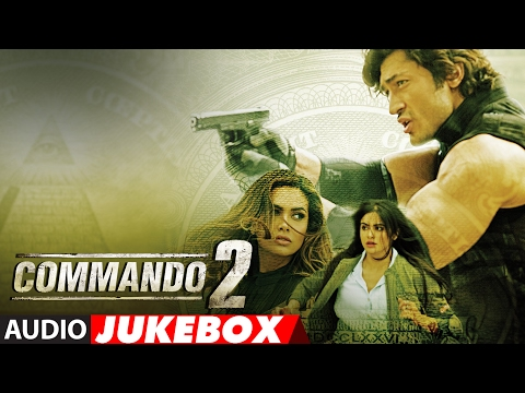 Commando 2 Full Songs (Audio Jukebox) | Vidyut Jammwal, Adah Sharma, Esha Gupta, Freddy Daruwala