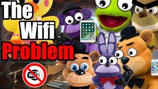 FNAF Plush The Wifi Problem