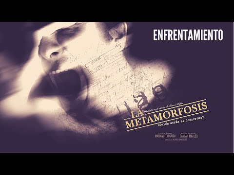 La Metamorfosis - Enfrentamiento (Alejandro Vázquez)