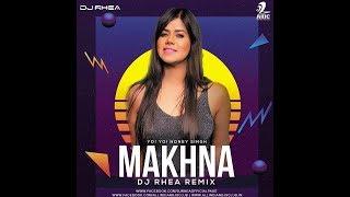 MAKHNA Remix Yo Yo Honey Singh DJ Rhea Mp3 Song Download