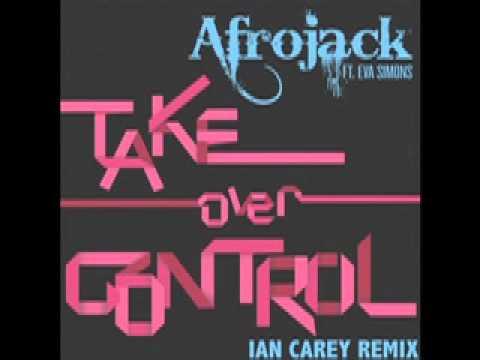 AFROJACK Feat. Eva Simons - Take Over Control (Ian Carey Remix)