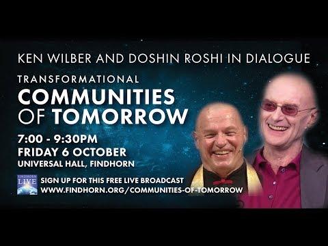 Ken Wilber & Doshin Roshi in dialogue: Transformational Communities of Tomorrow