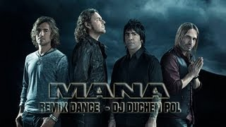 MANA   RAYANDO EL SOL   DANCE REMIX FT  DJ DUCHEN POL