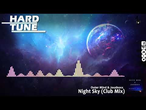 Outer Mind & Jousboxx - Night Sky (Club Mix) (HQ Free)