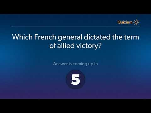 Which French general dictated the term of allied victory?   World War I Quiz