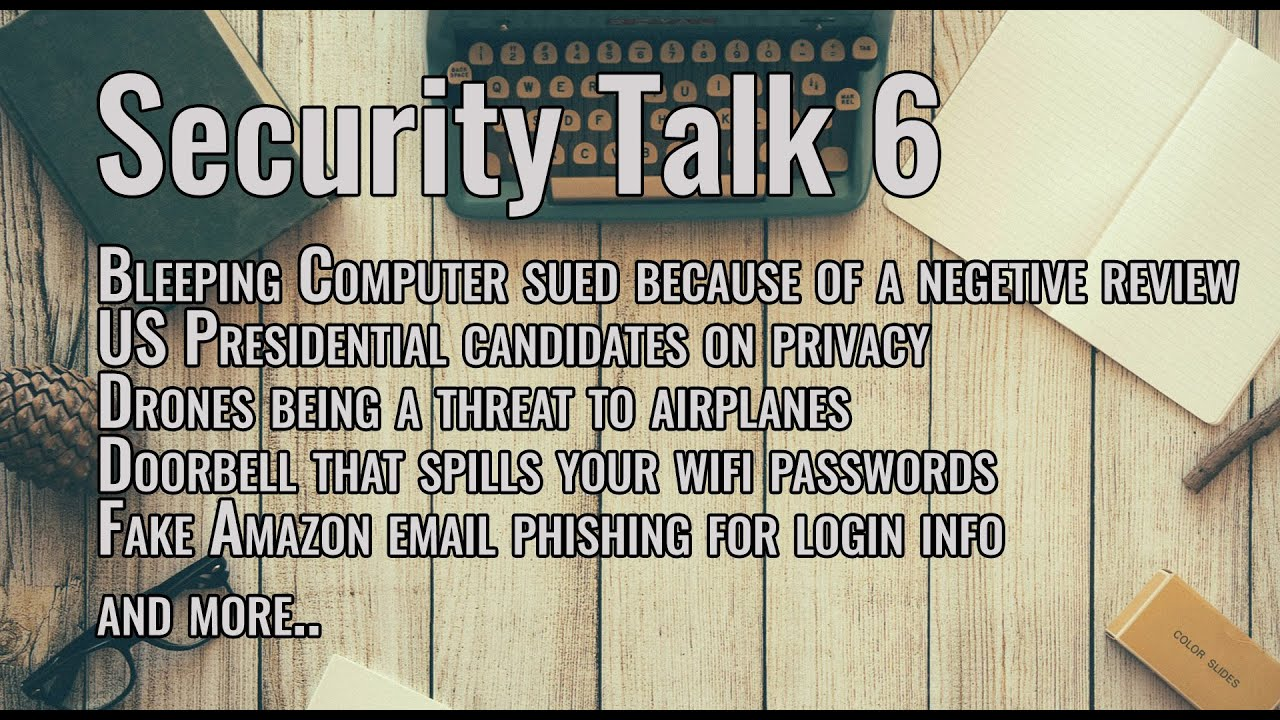 Security Talk 6: Bleeping Computer sued for a negative review and more